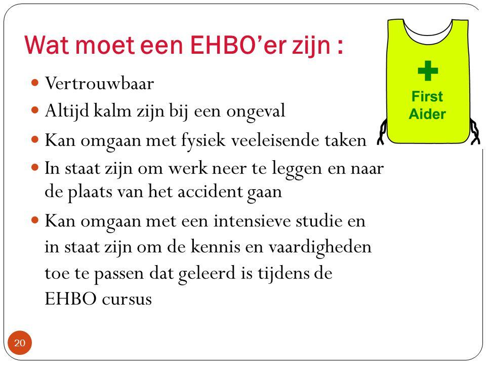 Wat moet een EHBO'er zijn :