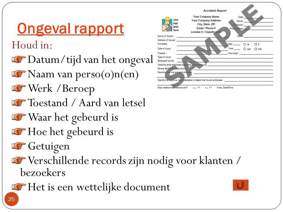 Ongeval rapport Houd in: Datum/tijd van het ongeval