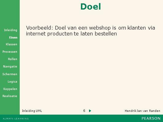 Doel Voorbeeld: Doel van een webshop is om klanten via internet producten te laten bestellen