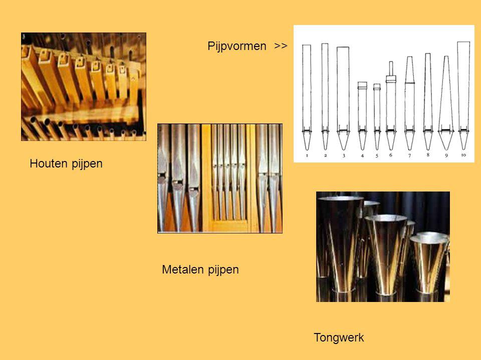 Pijpvormen >> Houten pijpen Metalen pijpen Tongwerk