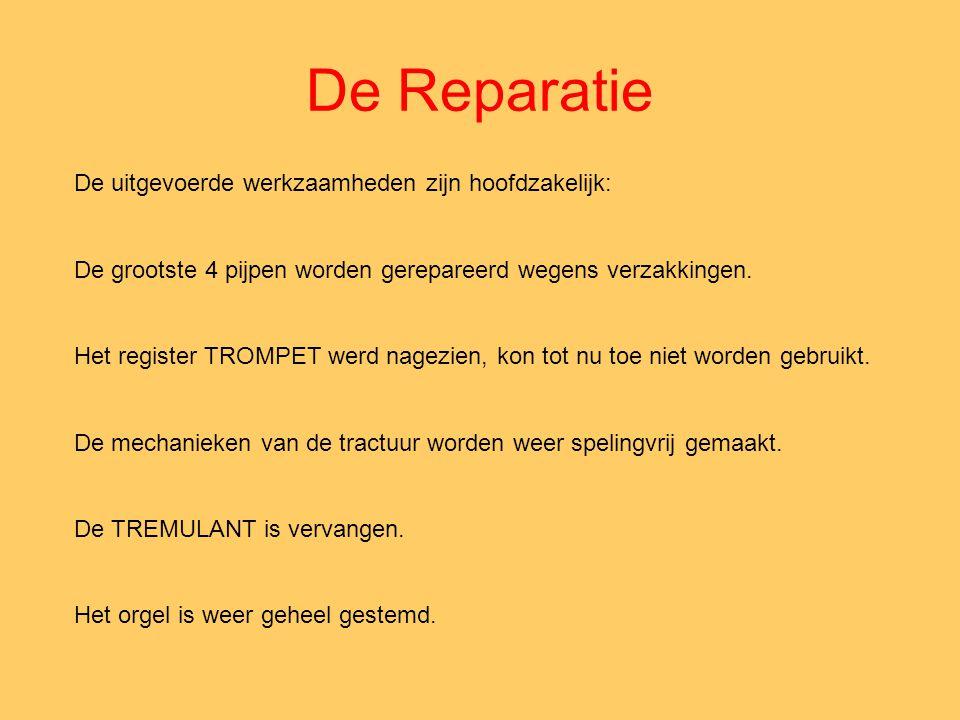 De Reparatie De uitgevoerde werkzaamheden zijn hoofdzakelijk: