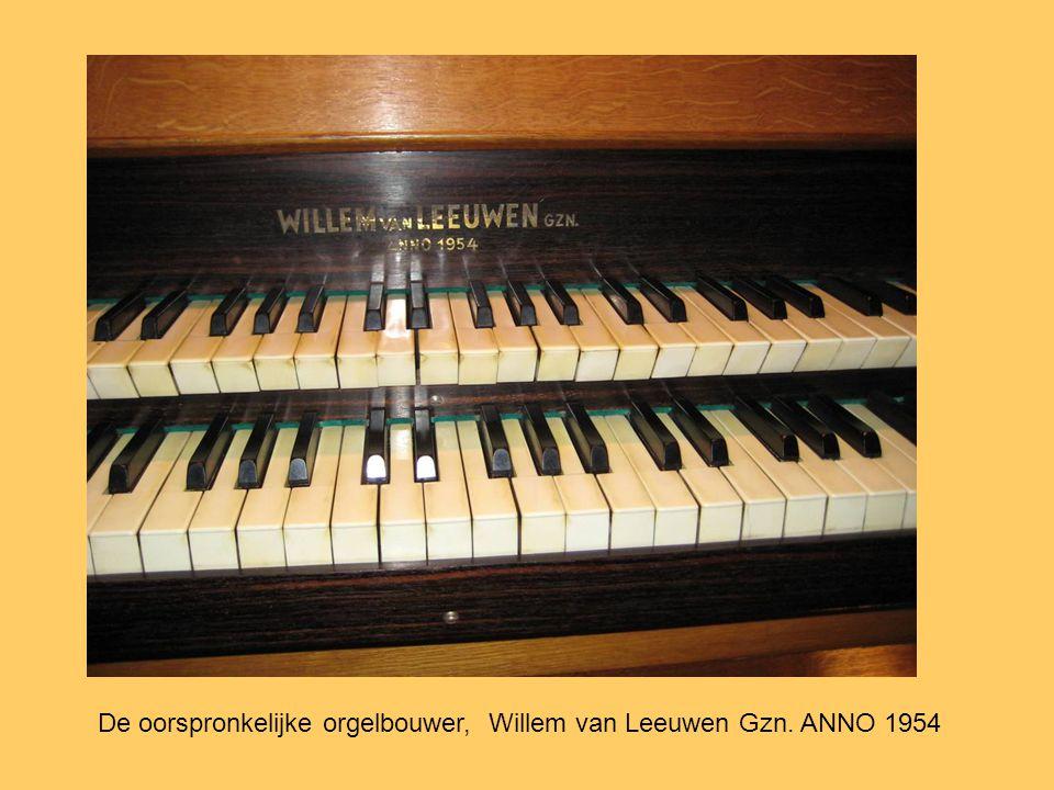 De oorspronkelijke orgelbouwer, Willem van Leeuwen Gzn. ANNO 1954