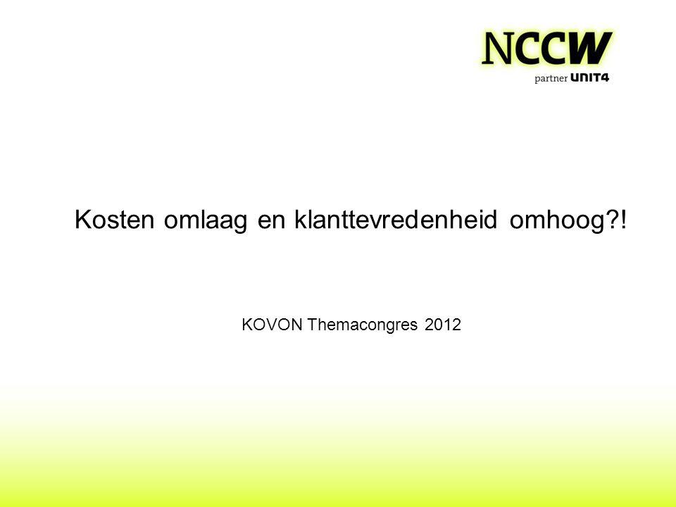 Kosten omlaag en klanttevredenheid omhoog ! KOVON Themacongres 2012