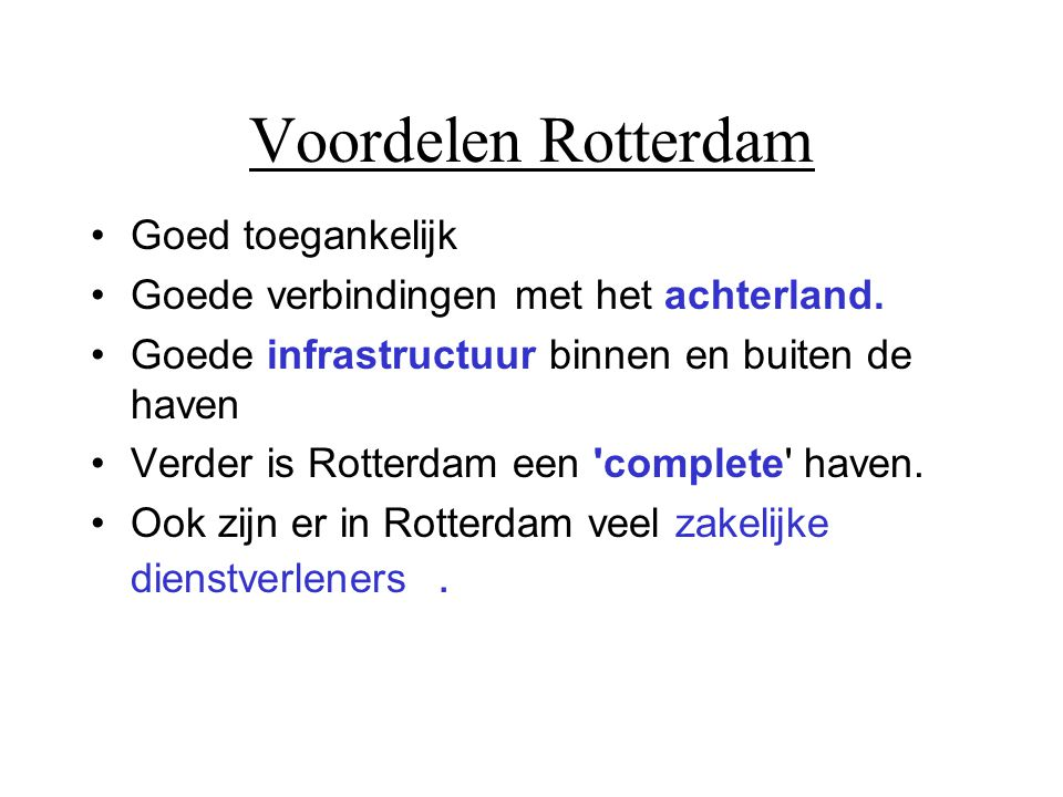 Voordelen Rotterdam Goed toegankelijk