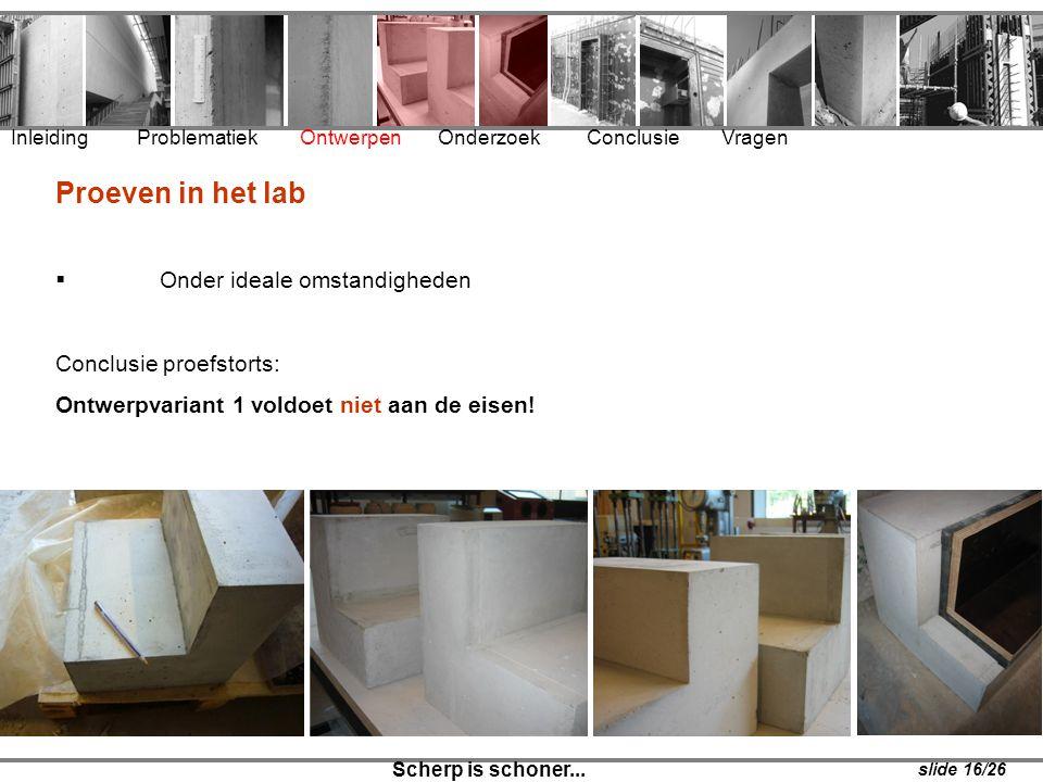 Proeven in het lab Onder ideale omstandigheden Conclusie proefstorts: