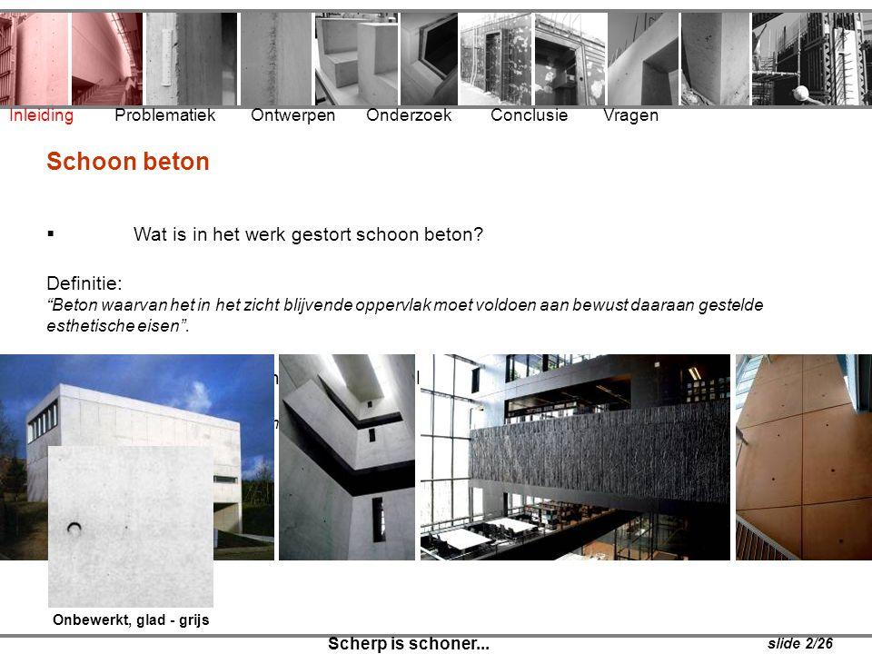 Schoon beton Wat is in het werk gestort schoon beton Definitie: