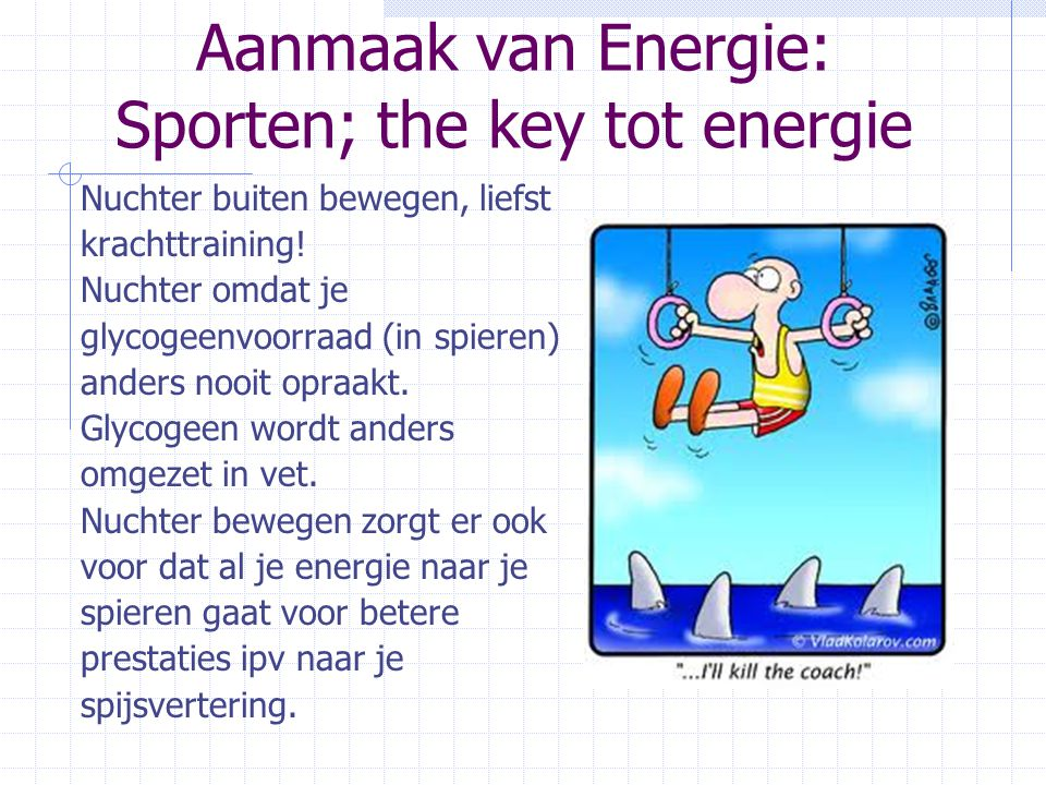 Aanmaak van Energie: Sporten; the key tot energie