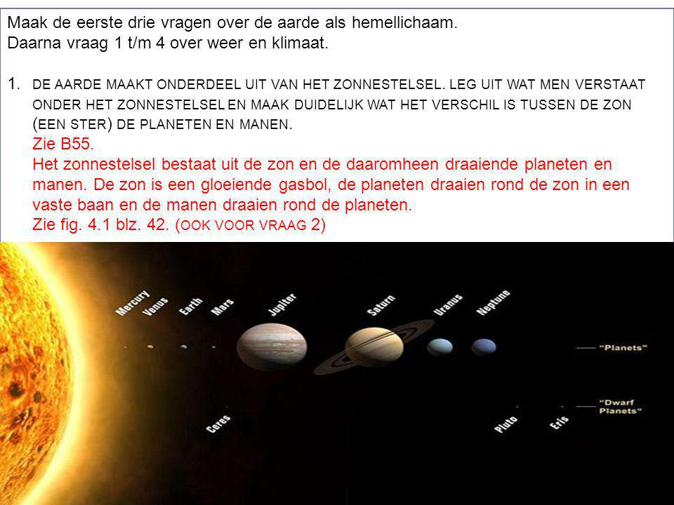 Maak de eerste drie vragen over de aarde als hemellichaam.