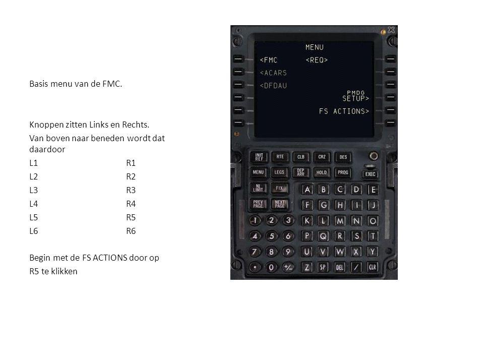 Basis menu van de FMC. Knoppen zitten Links en Rechts. Van boven naar beneden wordt dat daardoor. L1 R1.