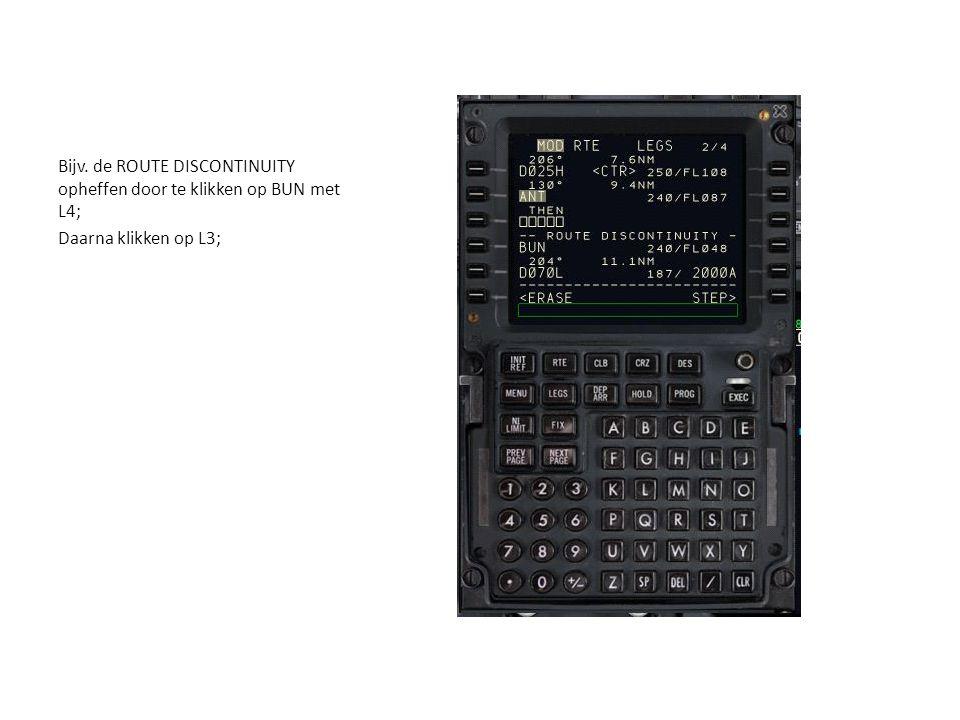 Bijv. de ROUTE DISCONTINUITY opheffen door te klikken op BUN met L4;