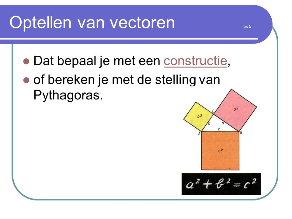 Optellen van vectoren les 5