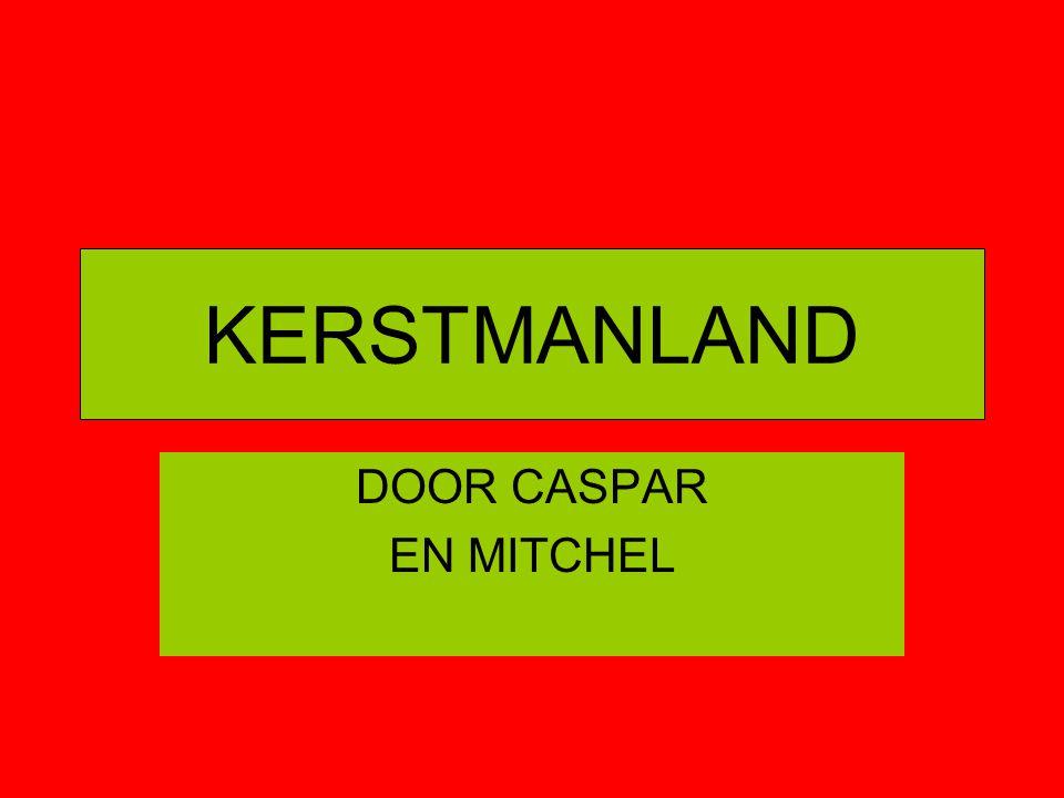 KERSTMANLAND DOOR CASPAR EN MITCHEL