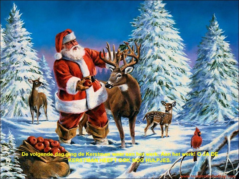 De volgende dag ging de Kerstman weer aan het werk. Aan het werk