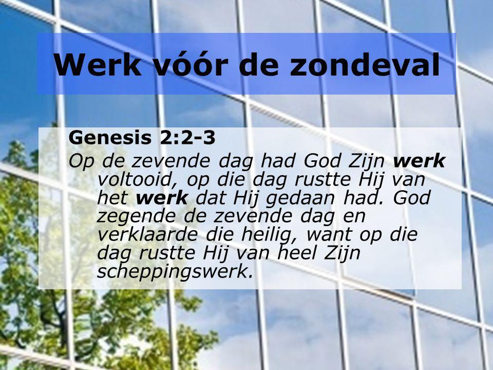 Werk vóór de zondeval Genesis 2:2-3