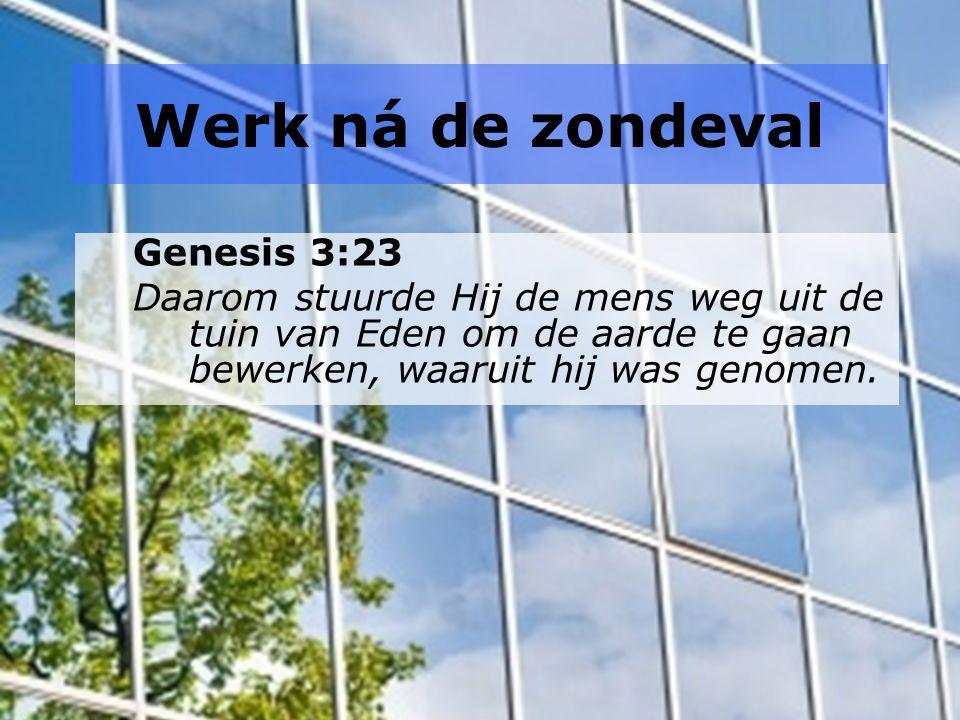 Werk ná de zondeval Genesis 3:23