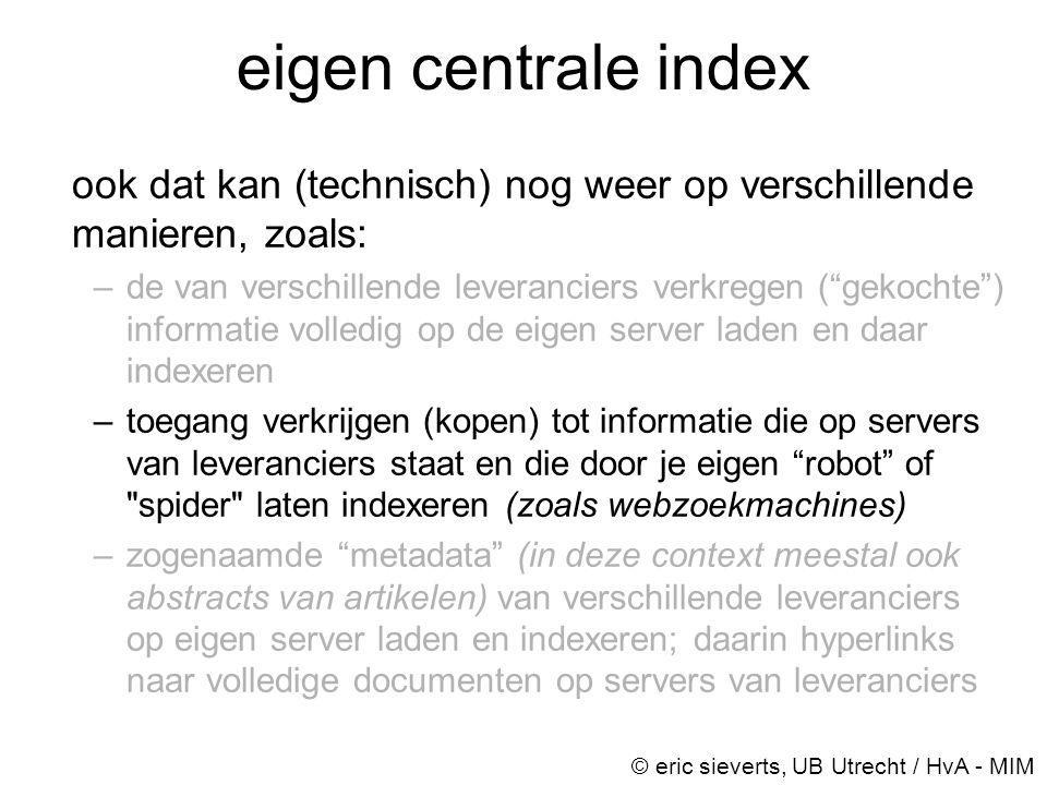 eigen centrale index ook dat kan (technisch) nog weer op verschillende manieren, zoals: