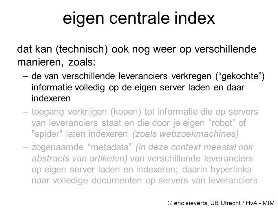 eigen centrale index dat kan (technisch) ook nog weer op verschillende manieren, zoals: