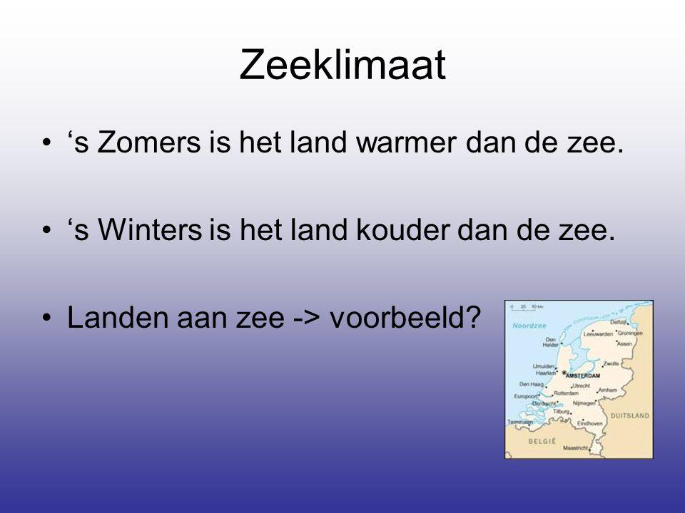 Zeeklimaat 's Zomers is het land warmer dan de zee.