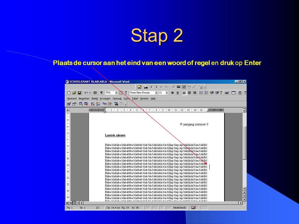 Plaats de cursor aan het eind van een woord of regel en druk op Enter