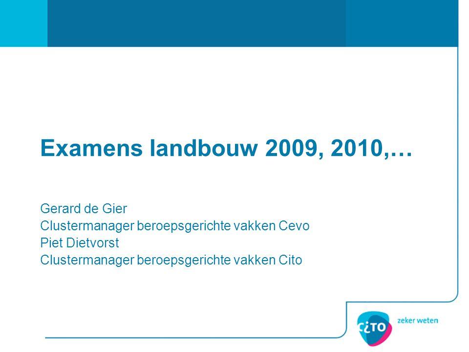 Examens landbouw 2009, 2010,… Gerard de Gier