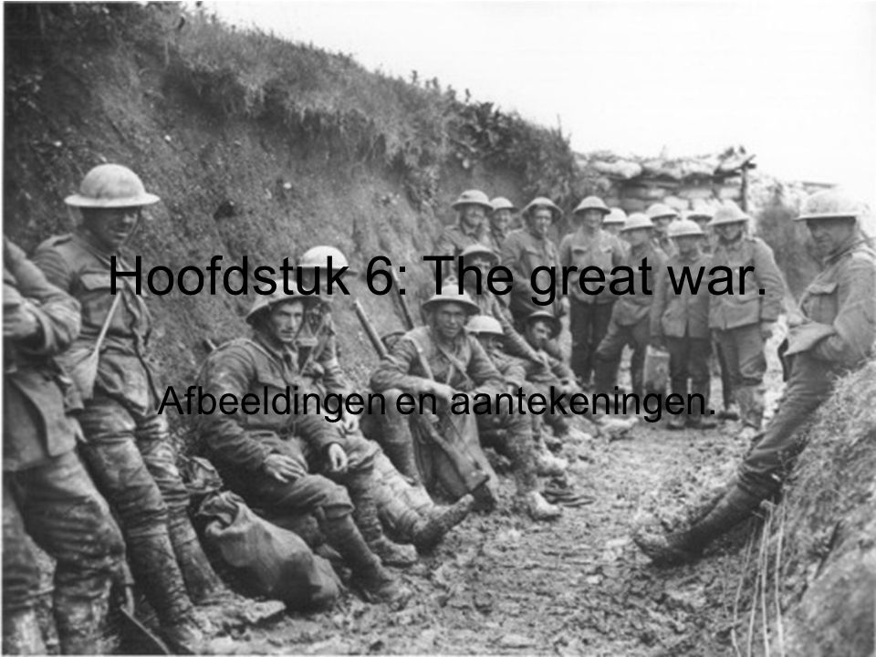 Hoofdstuk 6: The great war.