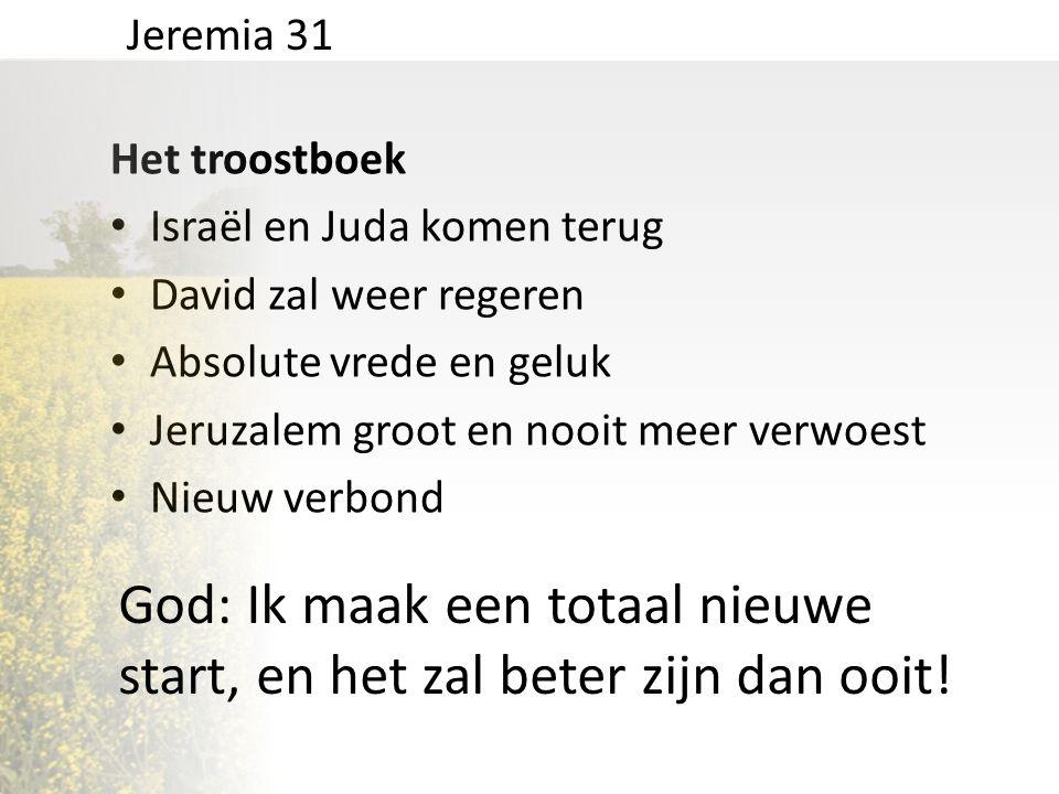 God: Ik maak een totaal nieuwe start, en het zal beter zijn dan ooit!