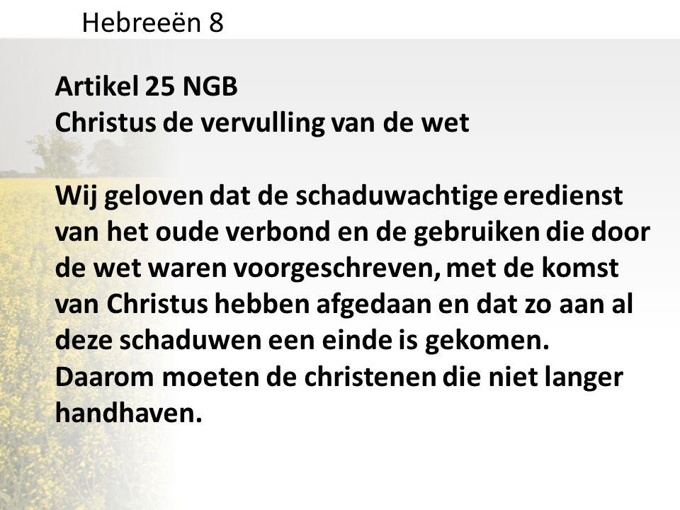 Hebreeën 8 Artikel 25 NGB. Christus de vervulling van de wet.