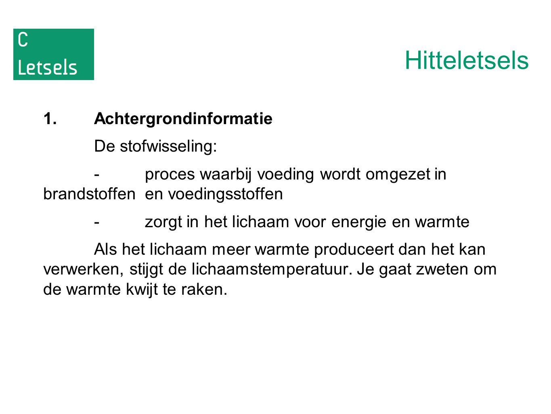 Hitteletsels 1. Achtergrondinformatie De stofwisseling: