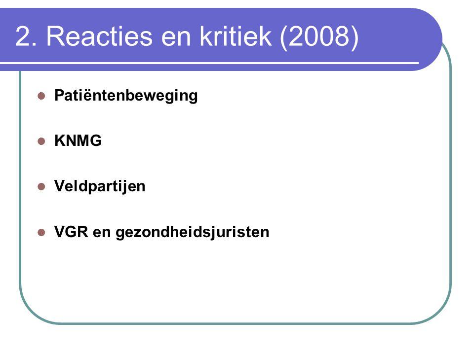 2. Reacties en kritiek (2008) Patiëntenbeweging KNMG Veldpartijen
