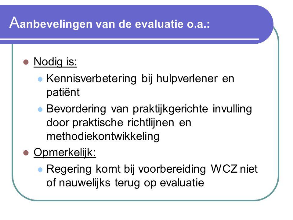 Aanbevelingen van de evaluatie o.a.: