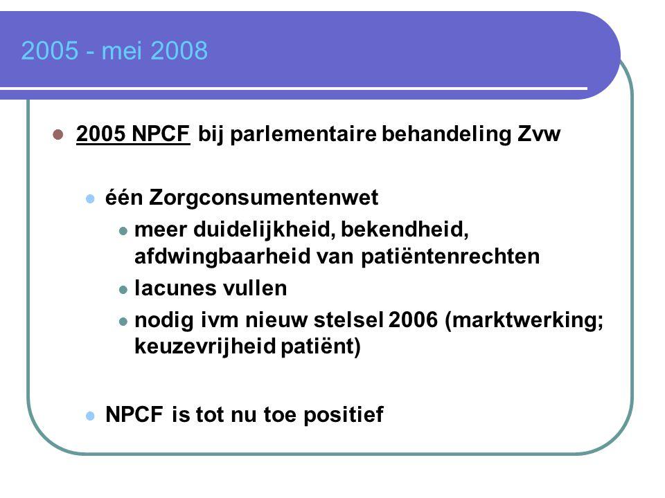 2005 - mei 2008 2005 NPCF bij parlementaire behandeling Zvw
