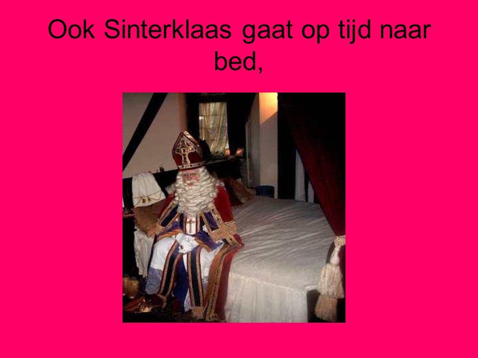 Ook Sinterklaas gaat op tijd naar bed,
