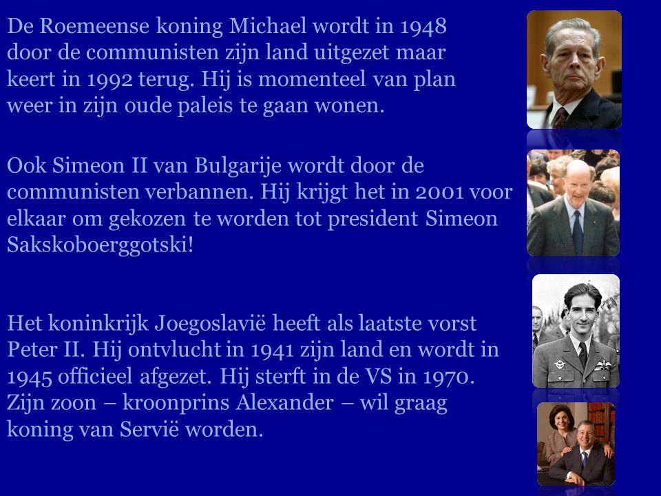 De Roemeense koning Michael wordt in 1948 door de communisten zijn land uitgezet maar keert in 1992 terug. Hij is momenteel van plan weer in zijn oude paleis te gaan wonen.