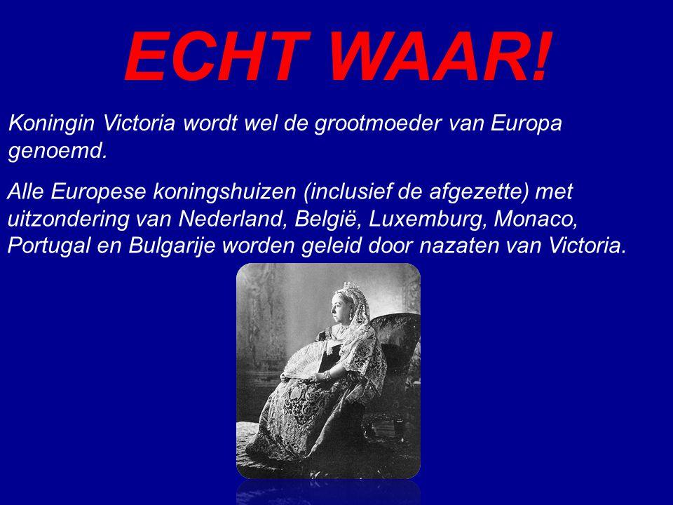 ECHT WAAR! Koningin Victoria wordt wel de grootmoeder van Europa genoemd.