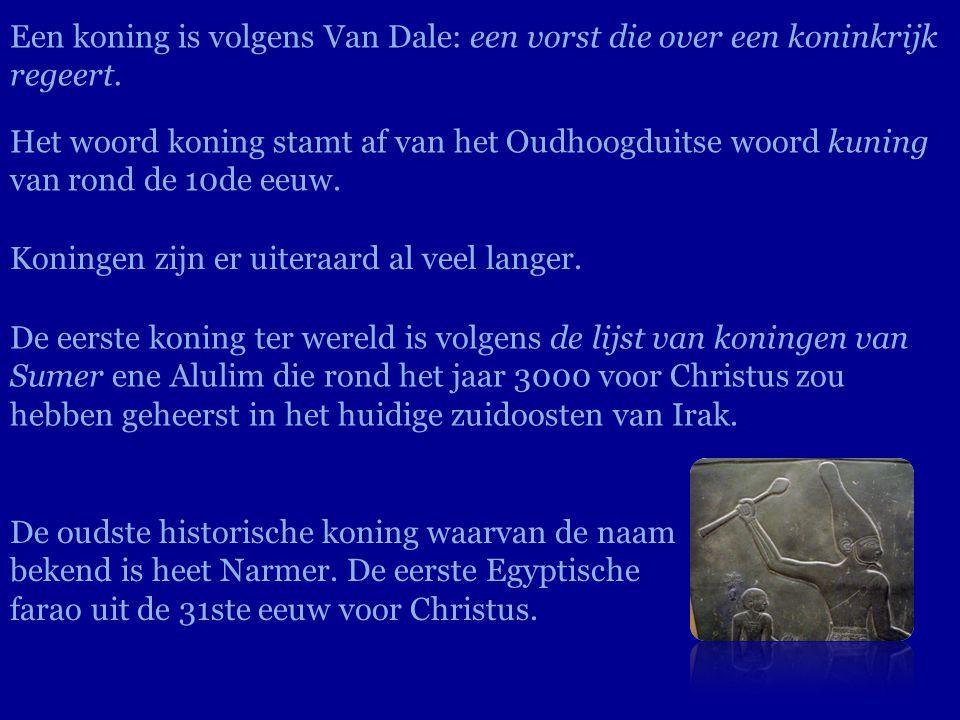 Een koning is volgens Van Dale: een vorst die over een koninkrijk regeert.