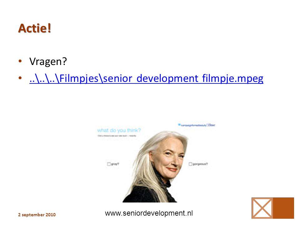 Actie! Vragen ..\..\..\Filmpjes\senior development filmpje.mpeg