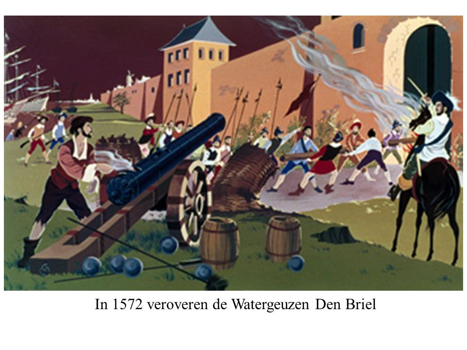 In 1572 veroveren de Watergeuzen Den Briel