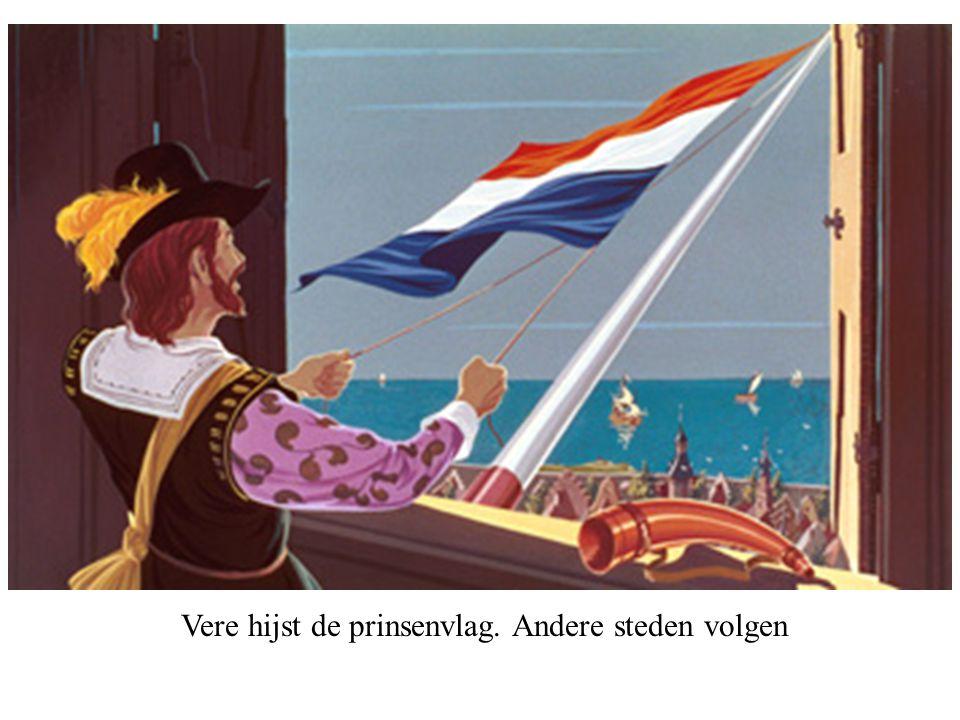 Vere hijst de prinsenvlag. Andere steden volgen
