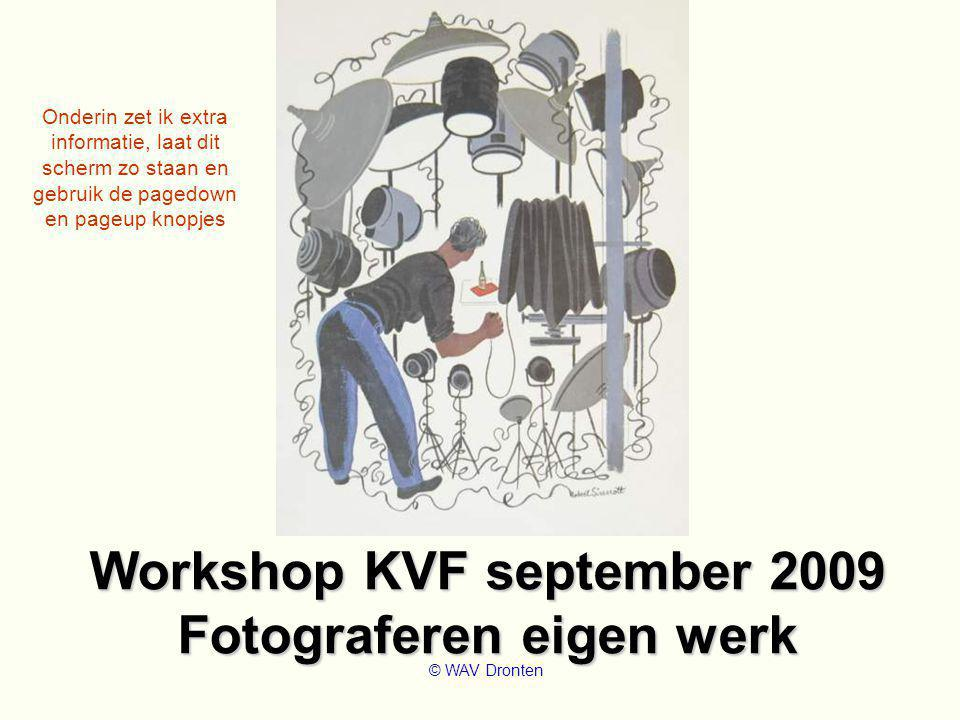 Workshop KVF september 2009 Fotograferen eigen werk