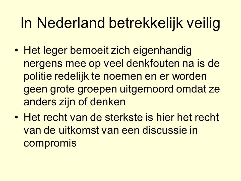In Nederland betrekkelijk veilig