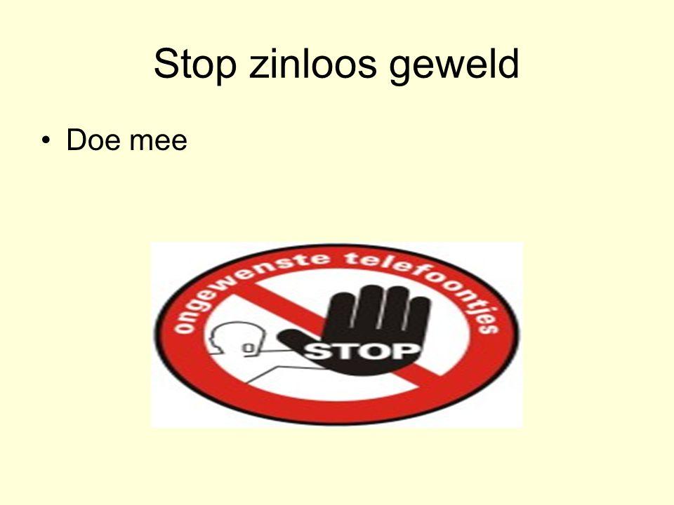 Stop zinloos geweld Doe mee