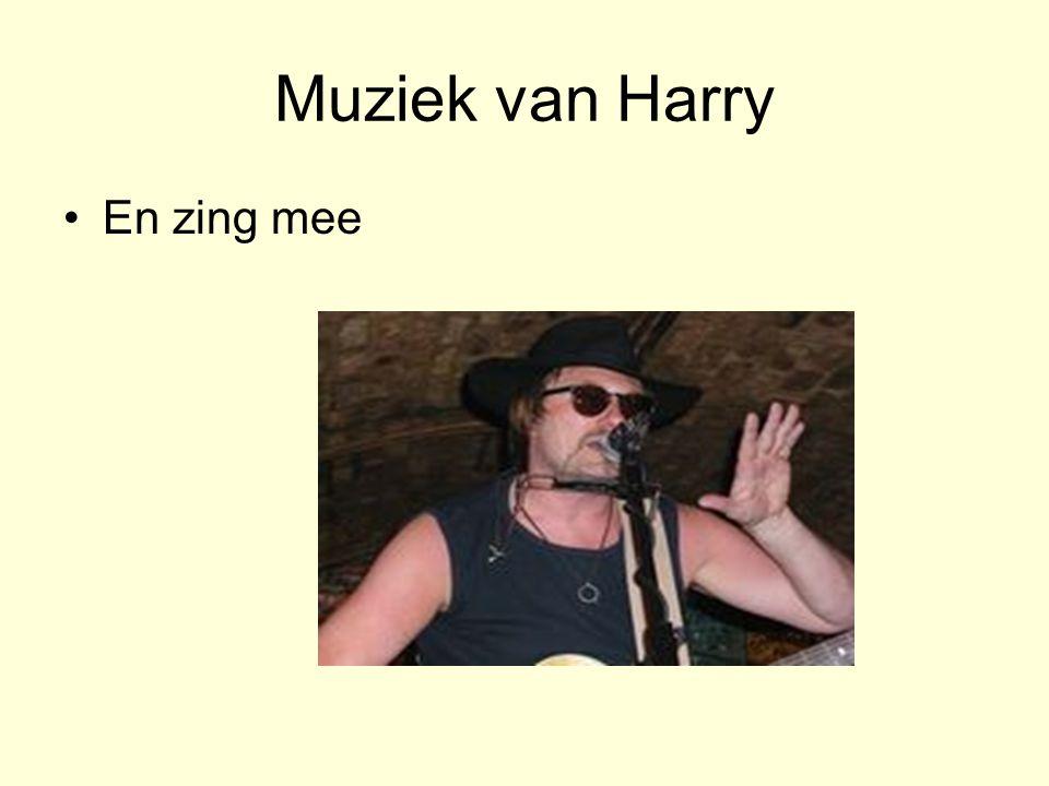 Muziek van Harry En zing mee