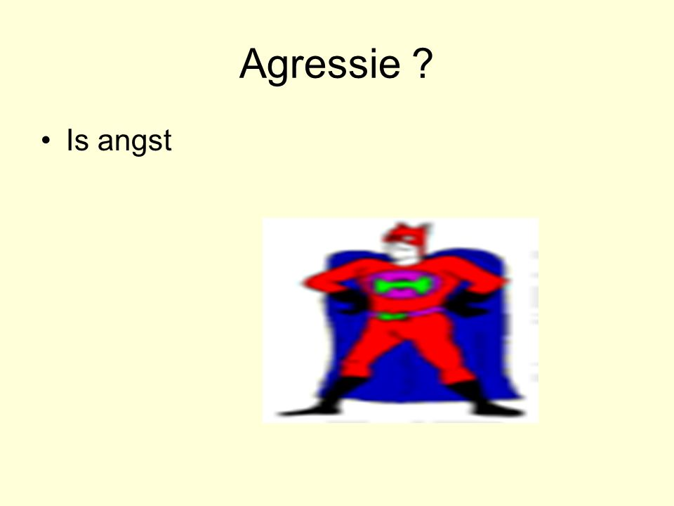 Agressie Is angst