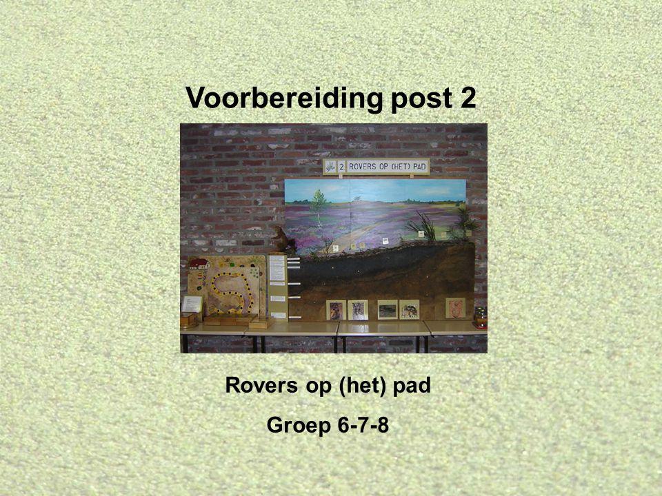 Voorbereiding post 2 Rovers op (het) pad Groep 6-7-8