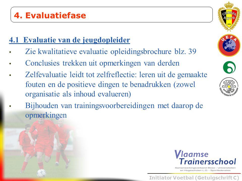 4. Evaluatiefase 4.1 Evaluatie van de jeugdopleider. Zie kwalitatieve evaluatie opleidingsbrochure blz. 39.