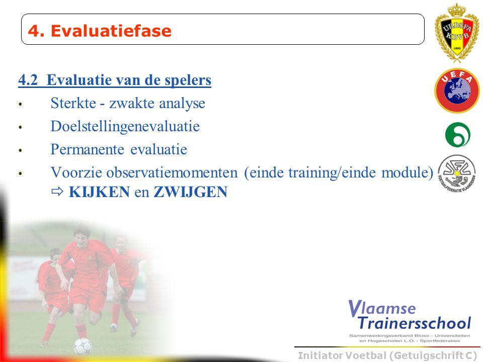 4. Evaluatiefase 4.2 Evaluatie van de spelers. Sterkte - zwakte analyse. Doelstellingenevaluatie.