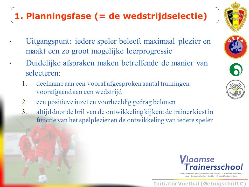 1. Planningsfase (= de wedstrijdselectie)