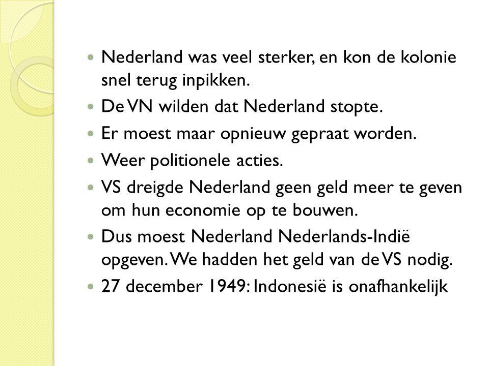 Nederland was veel sterker, en kon de kolonie snel terug inpikken.