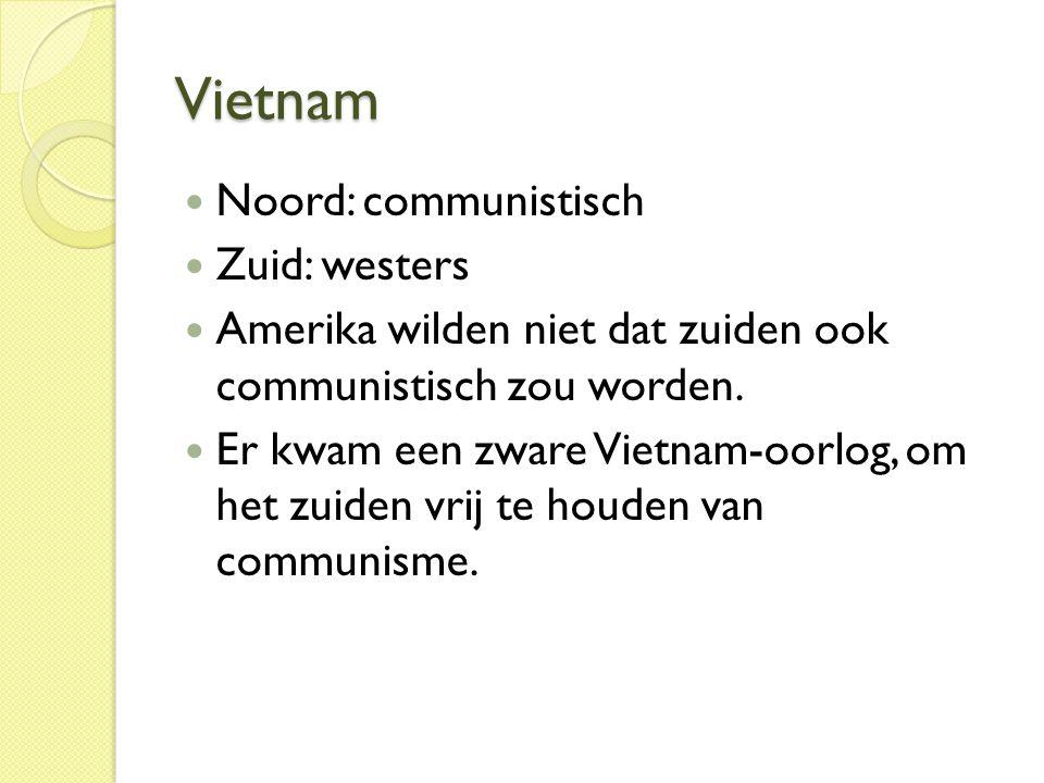 Vietnam Noord: communistisch Zuid: westers