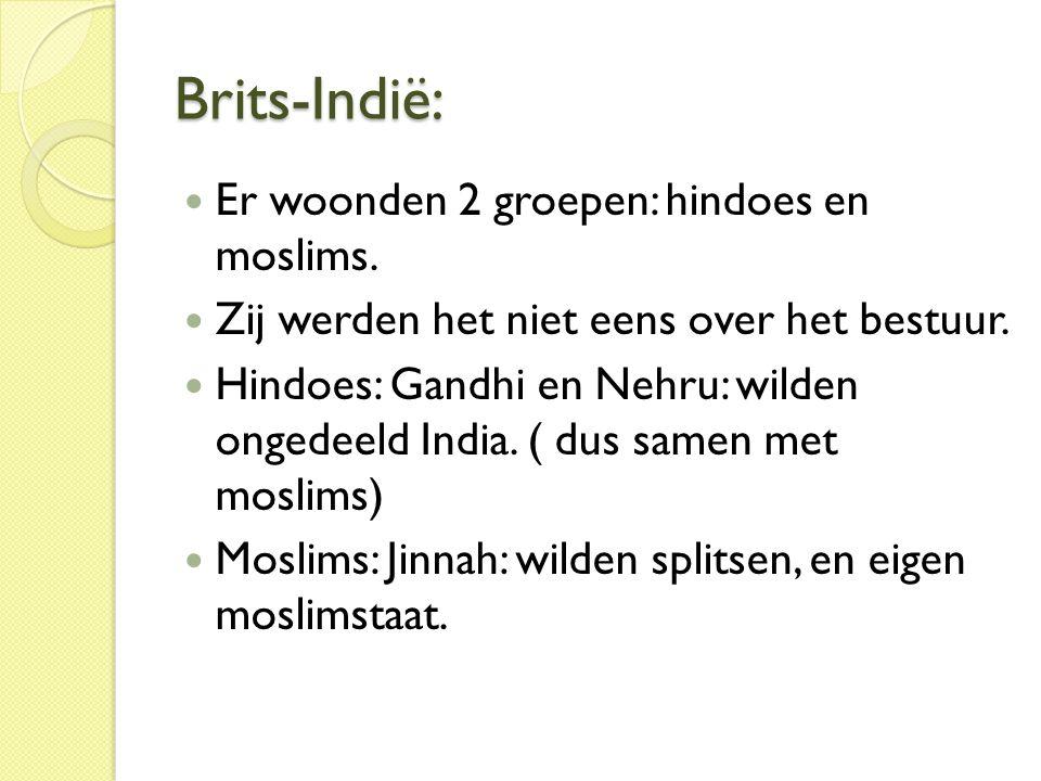 Brits-Indië: Er woonden 2 groepen: hindoes en moslims.